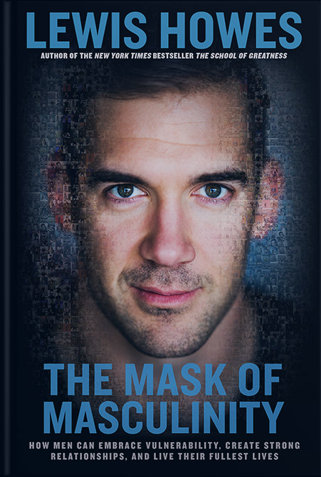 Lewis Howes - The Mask of Masculinity